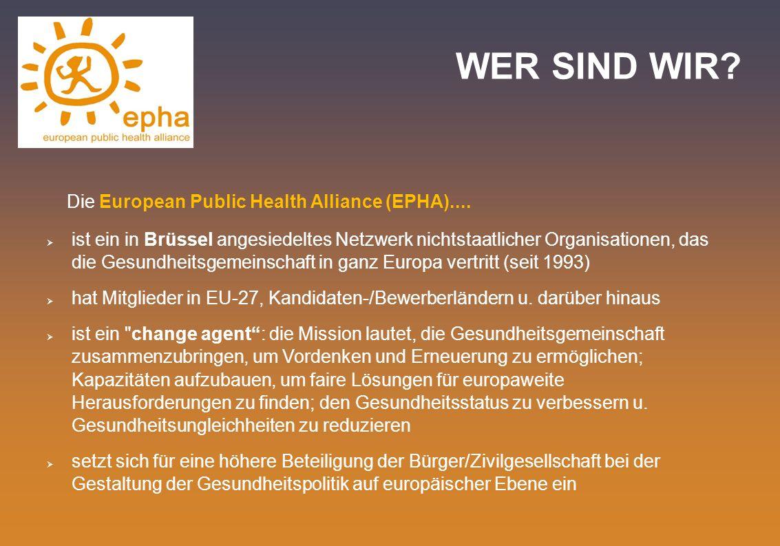 WER SIND WIR Die European Public Health Alliance (EPHA)....