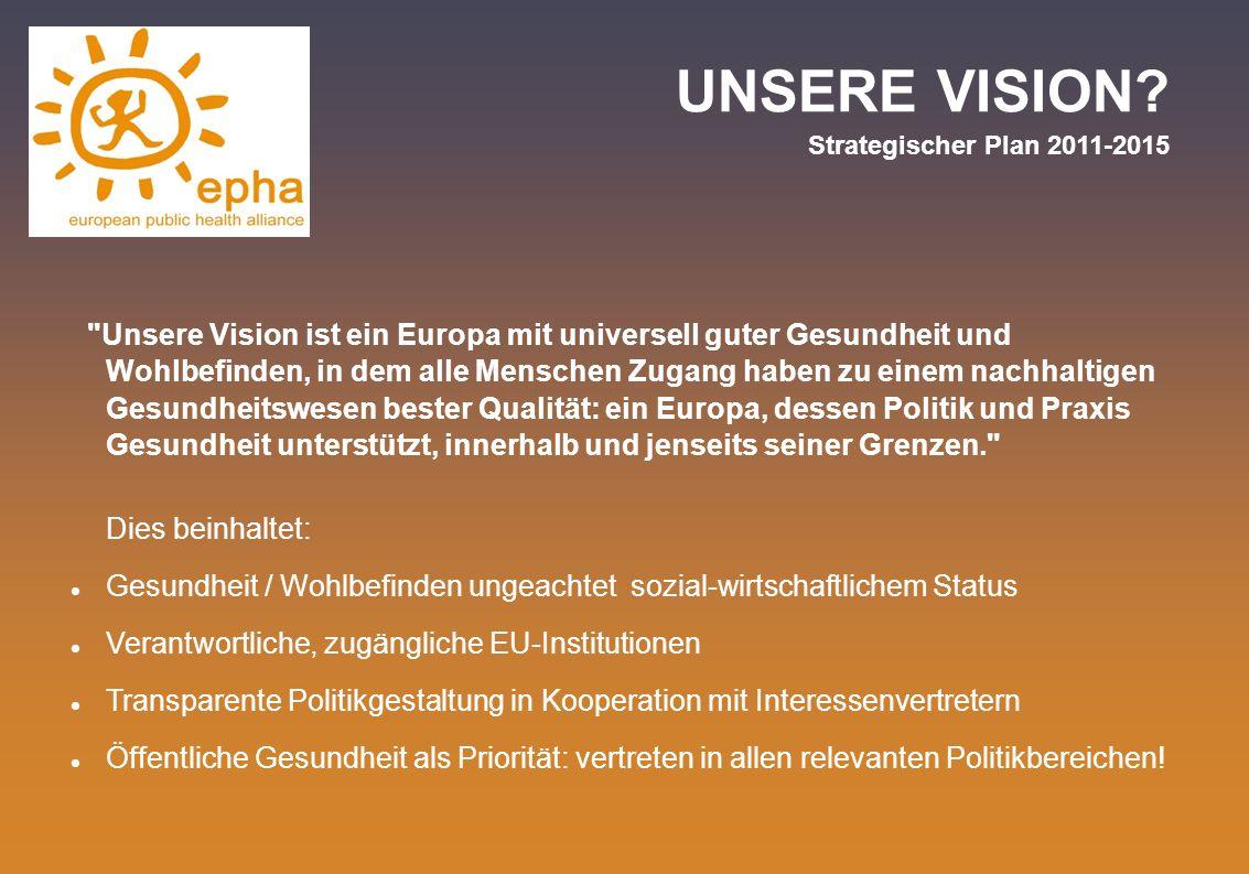 UNSERE VISION Strategischer Plan 2011-2015
