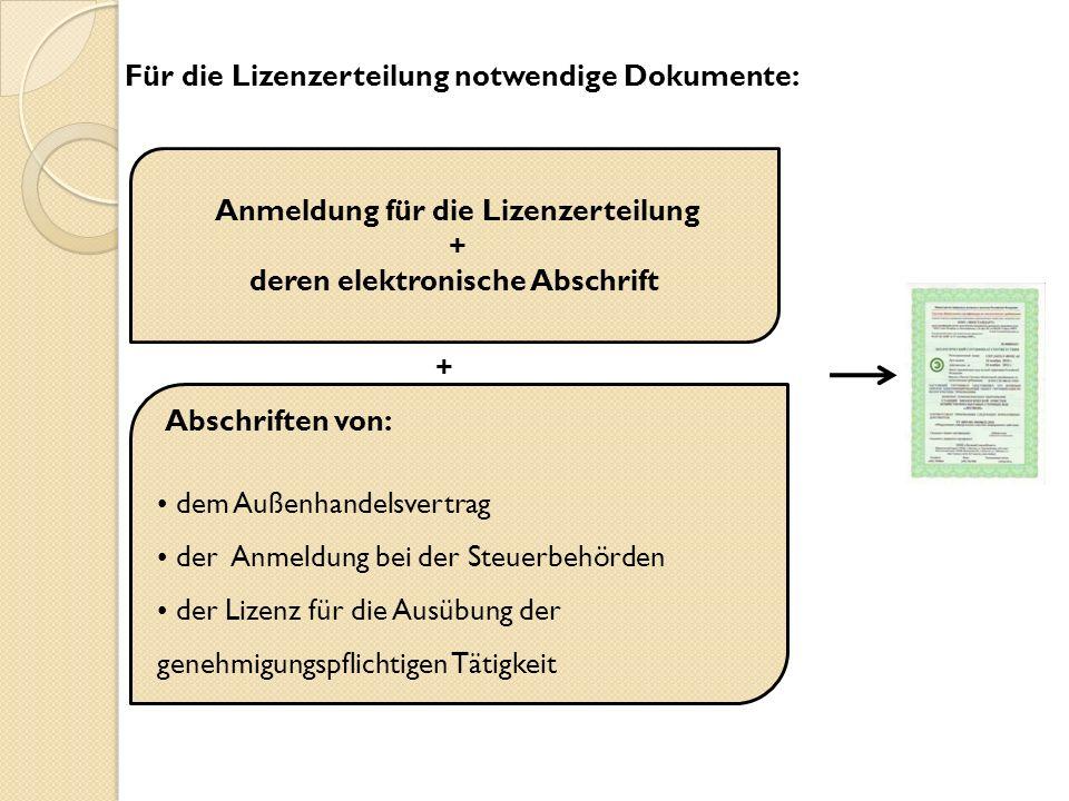 Für die Lizenzerteilung notwendige Dokumente: +