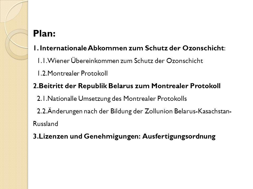 Plan: 1. Internationale Abkommen zum Schutz der Ozonschicht: 1. 1