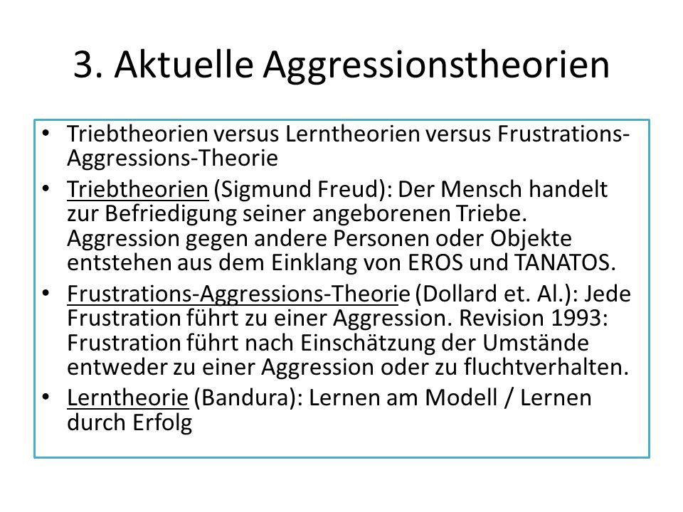 3. Aktuelle Aggressionstheorien