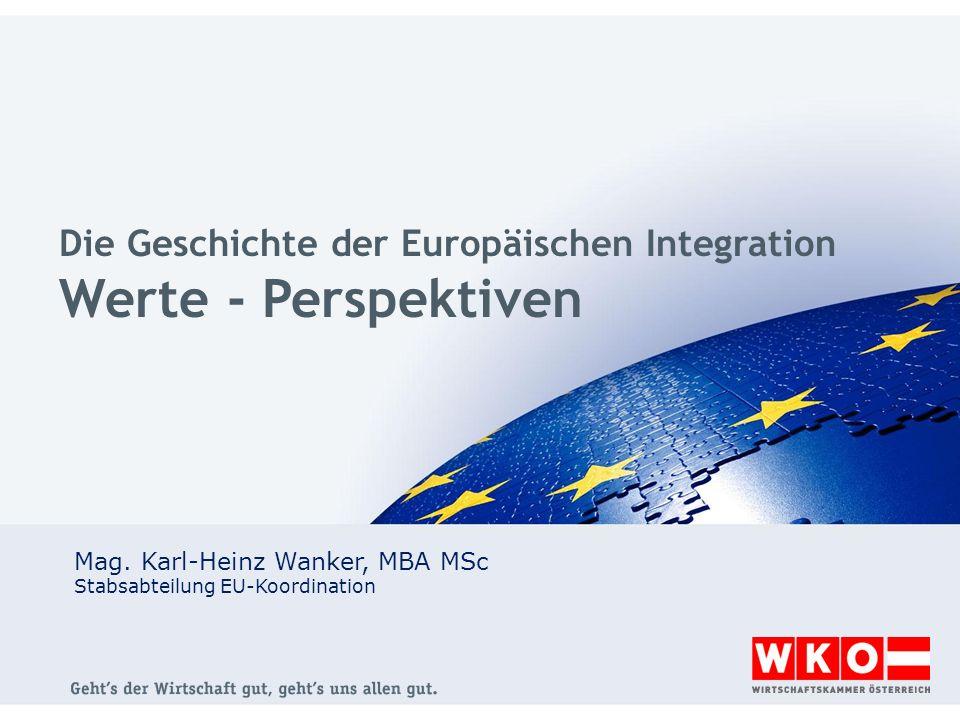 Die Geschichte der Europäischen Integration Werte - Perspektiven