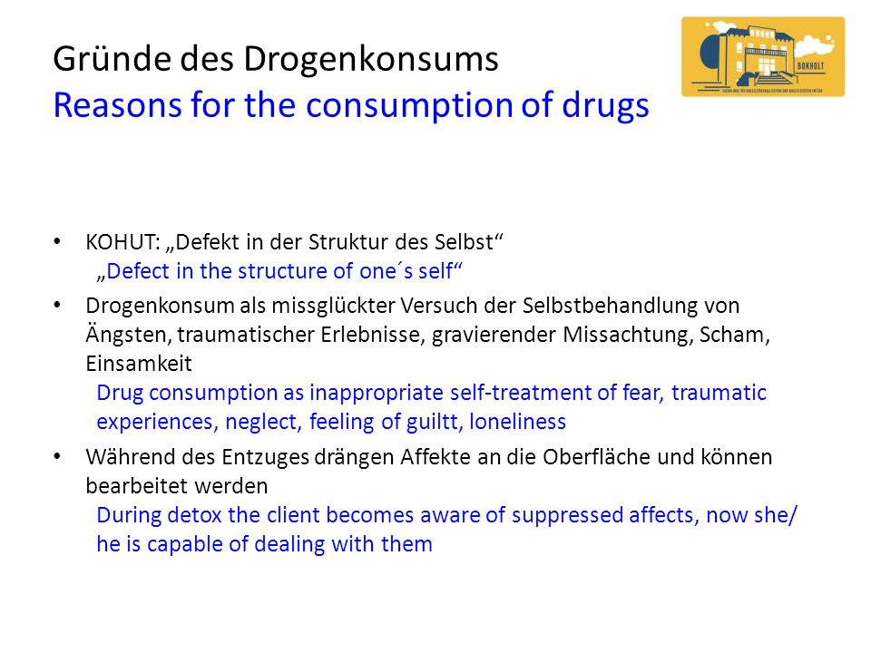 Gründe des Drogenkonsums Reasons for the consumption of drugs