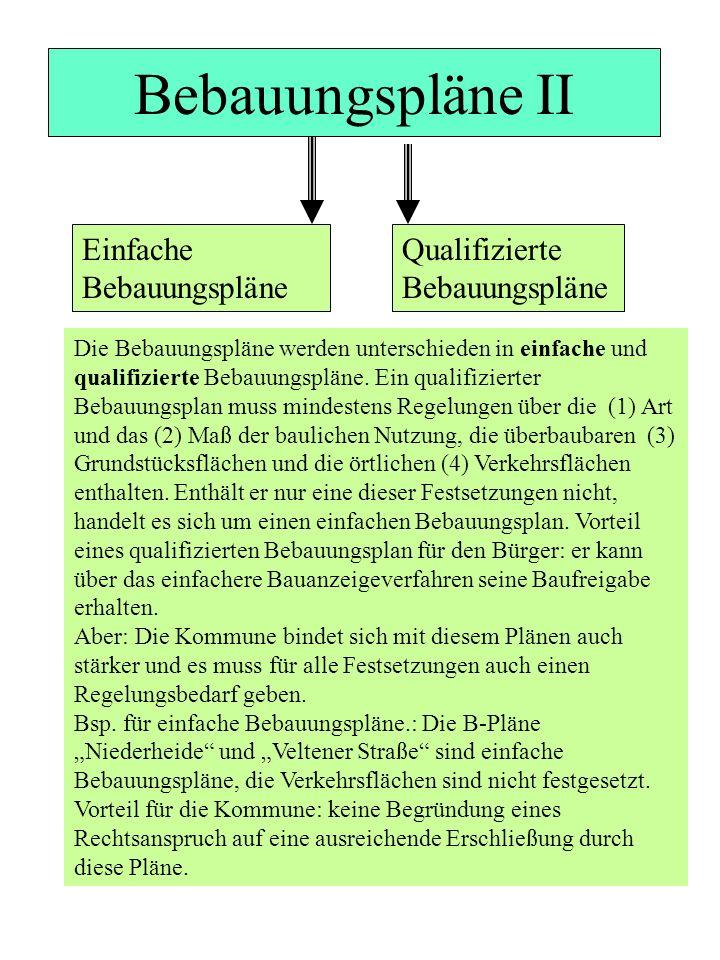 Bebauungspläne II Einfache Bebauungspläne Qualifizierte Bebauungspläne