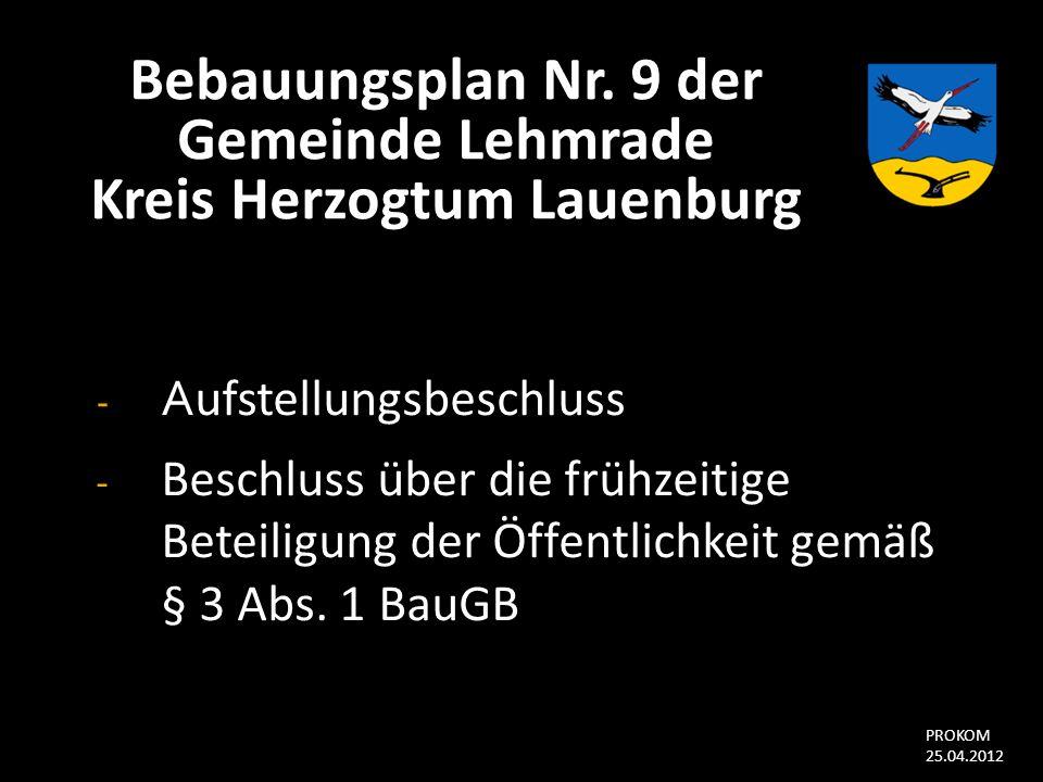 Bebauungsplan Nr. 9 der Gemeinde Lehmrade Kreis Herzogtum Lauenburg