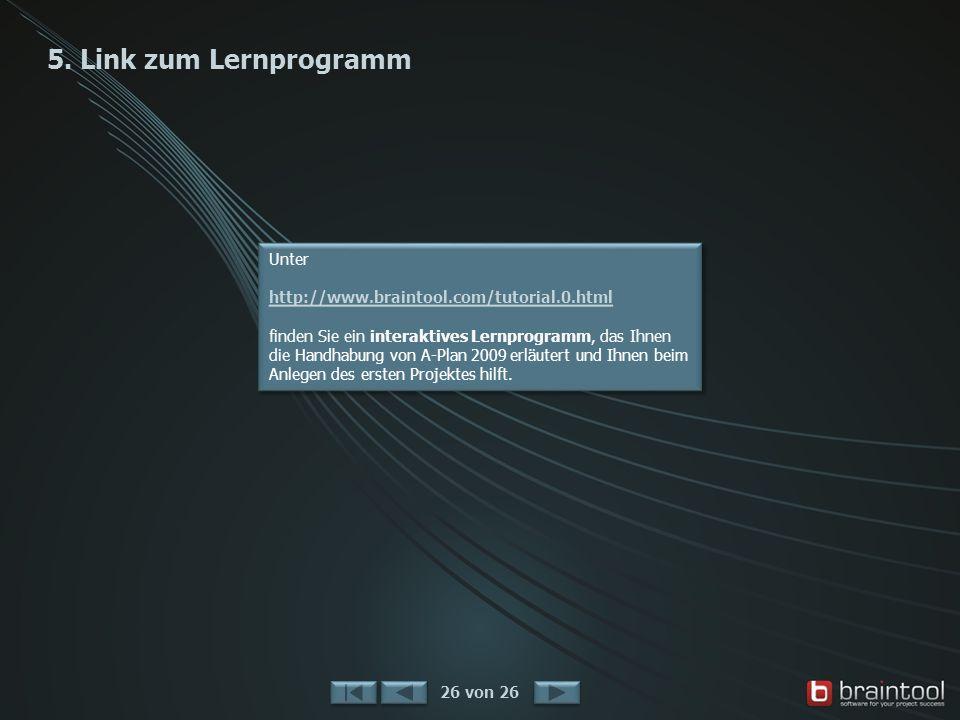 5. Link zum Lernprogramm Unter http://www.braintool.com/tutorial.0.html.