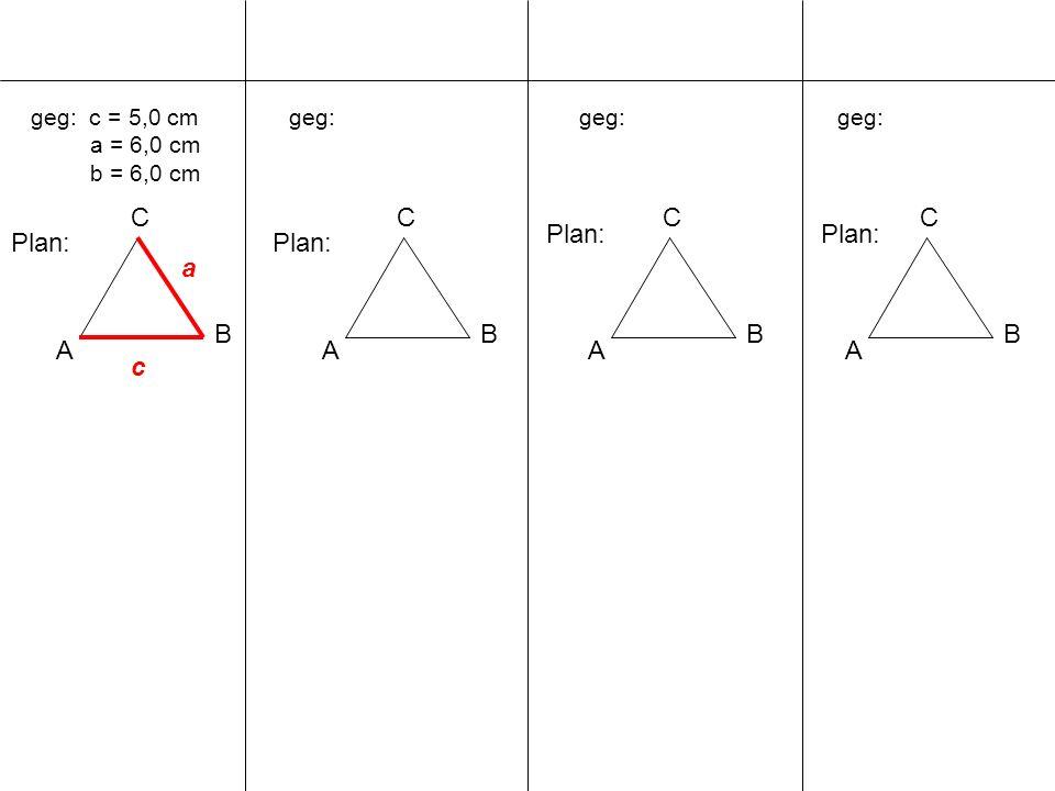 C A B C A B C A B C Plan: Plan: Plan: Plan: a B A c