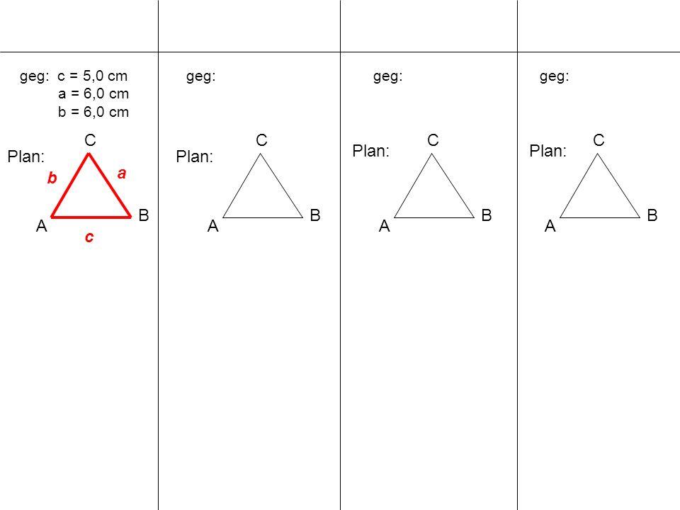 C A B C A B C A B C Plan: Plan: Plan: Plan: a b B A c