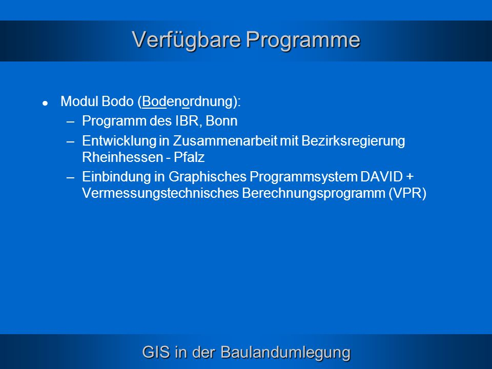 Verfügbare Programme Modul Bodo (Bodenordnung): Programm des IBR, Bonn