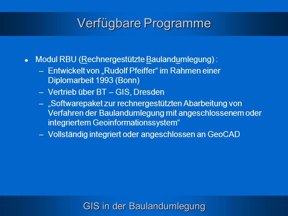 Verfügbare Programme Modul RBU (Rechnergestützte Baulandumlegung) :