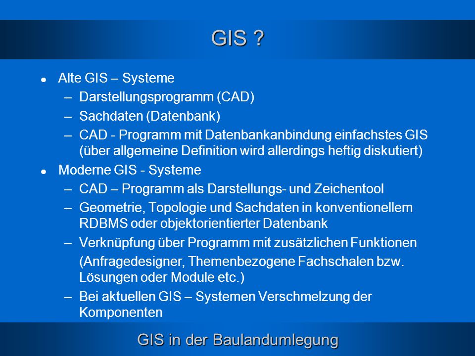 GIS Alte GIS – Systeme Darstellungsprogramm (CAD)
