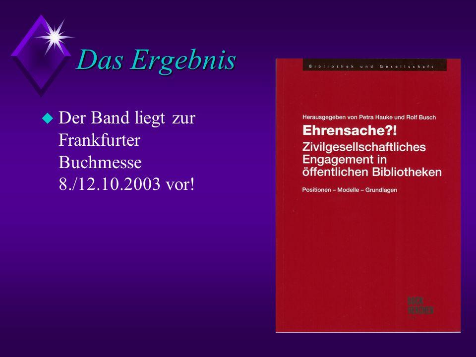Das Ergebnis Der Band liegt zur Frankfurter Buchmesse 8./12.10.2003 vor!