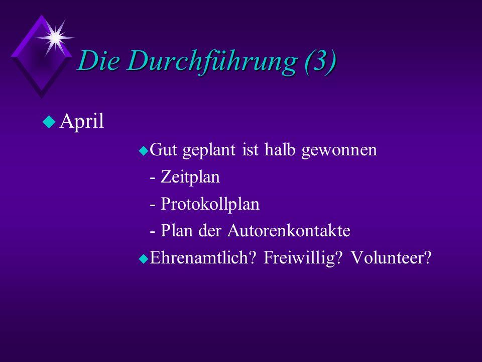 Die Durchführung (3) April Gut geplant ist halb gewonnen - Zeitplan