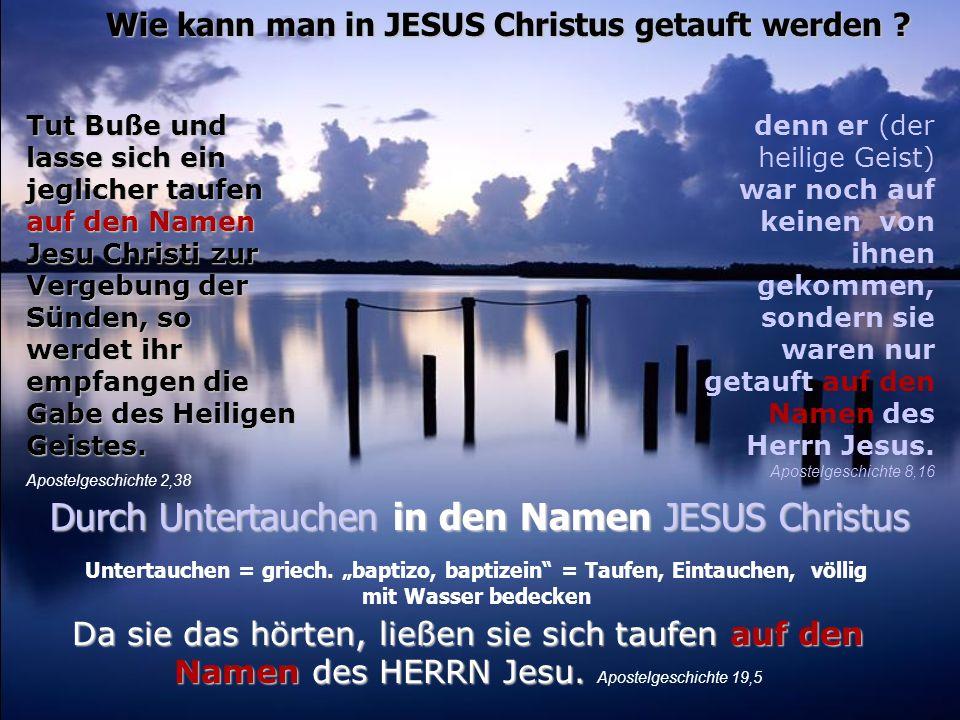 Durch Untertauchen in den Namen JESUS Christus
