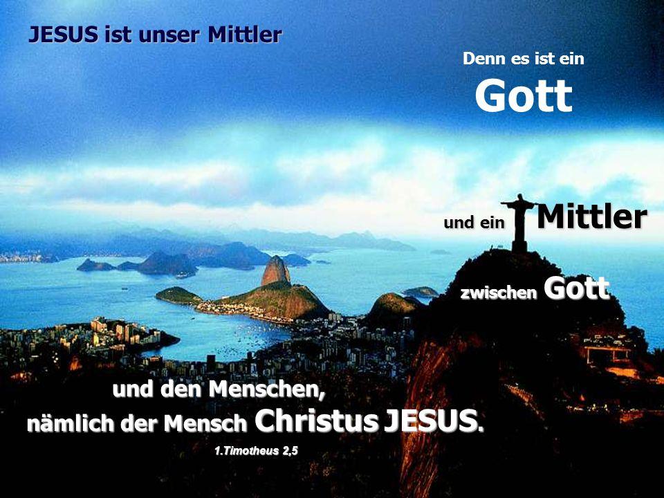 nämlich der Mensch Christus JESUS.