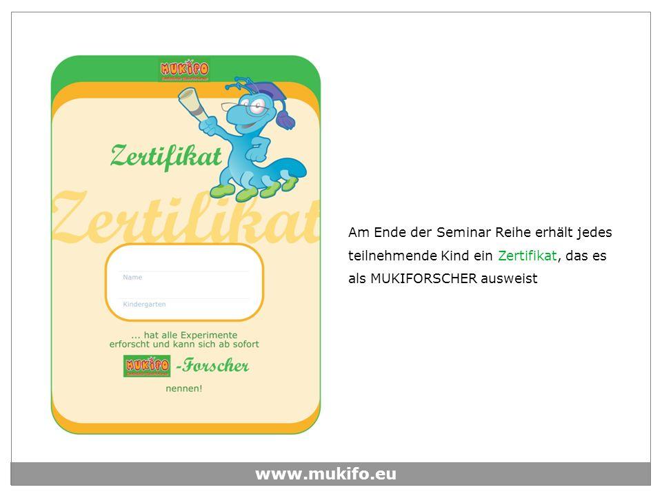Am Ende der Seminar Reihe erhält jedes teilnehmende Kind ein Zertifikat, das es als MUKIFORSCHER ausweist