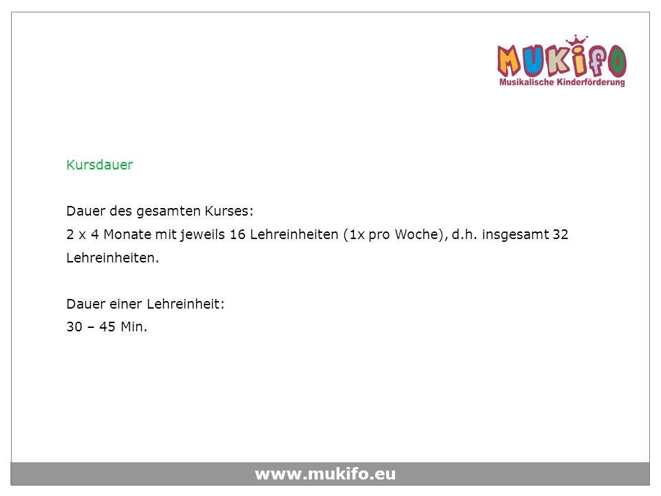 www.mukifo.eu Kursdauer