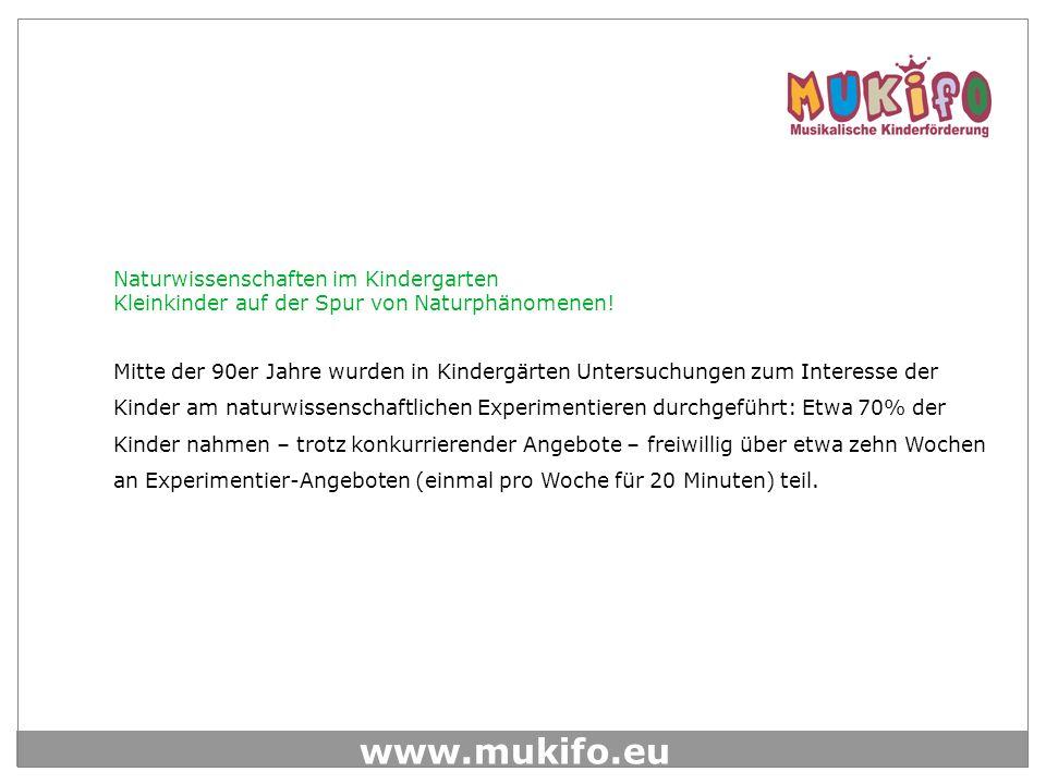 www.mukifo.eu Naturwissenschaften im Kindergarten