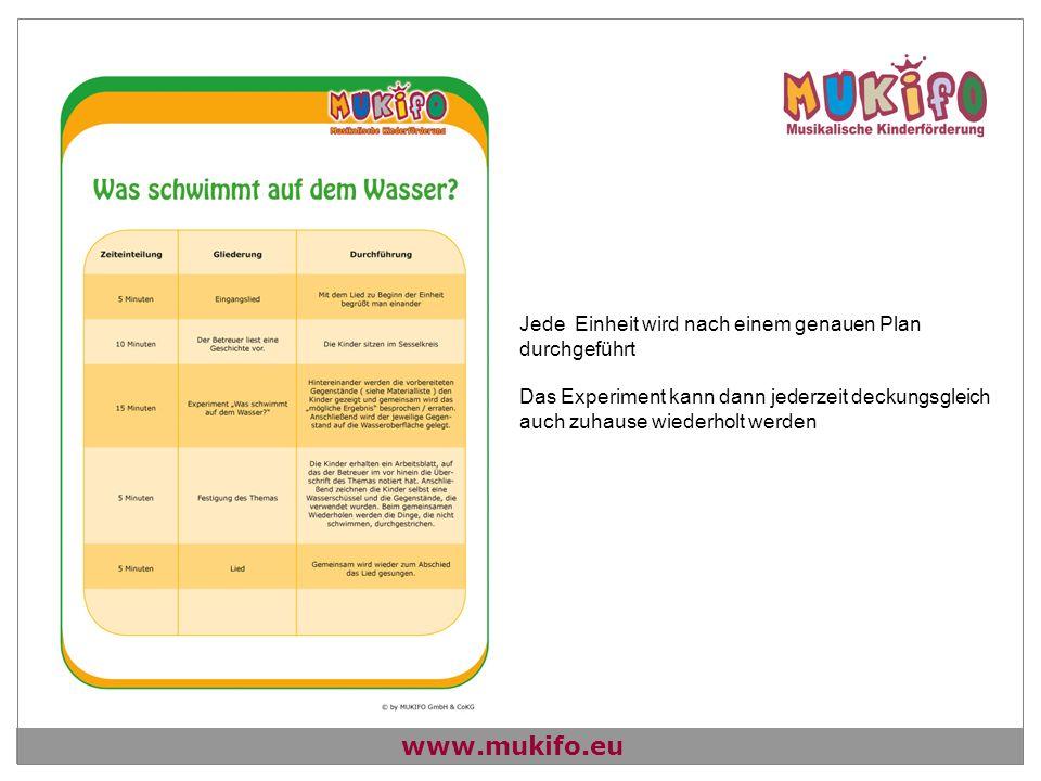 www.mukifo.eu Jede Einheit wird nach einem genauen Plan durchgeführt