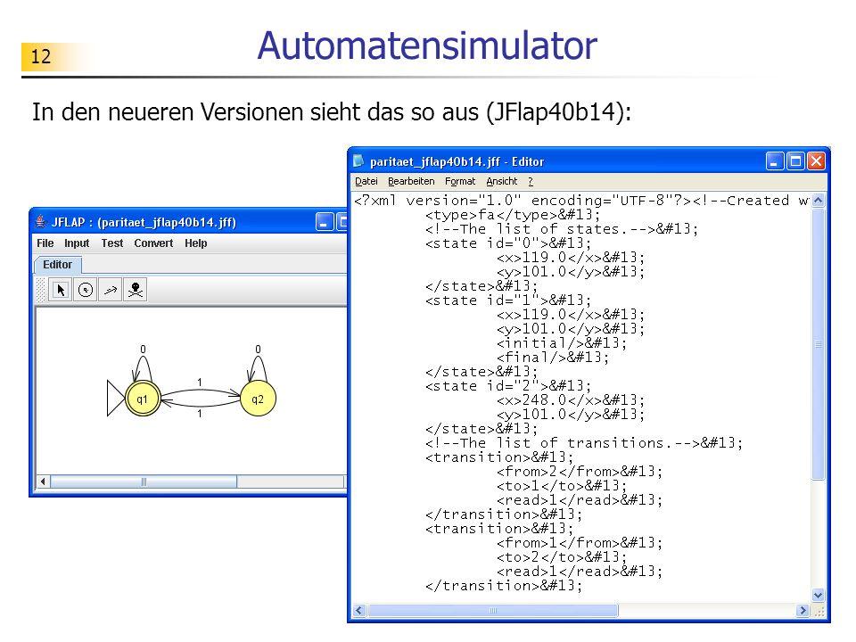 Automatensimulator In den neueren Versionen sieht das so aus (JFlap40b14):