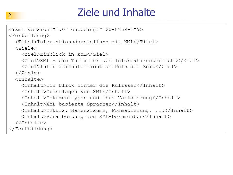Ziele und Inhalte < xml version= 1.0 encoding= ISO-8859-1 >