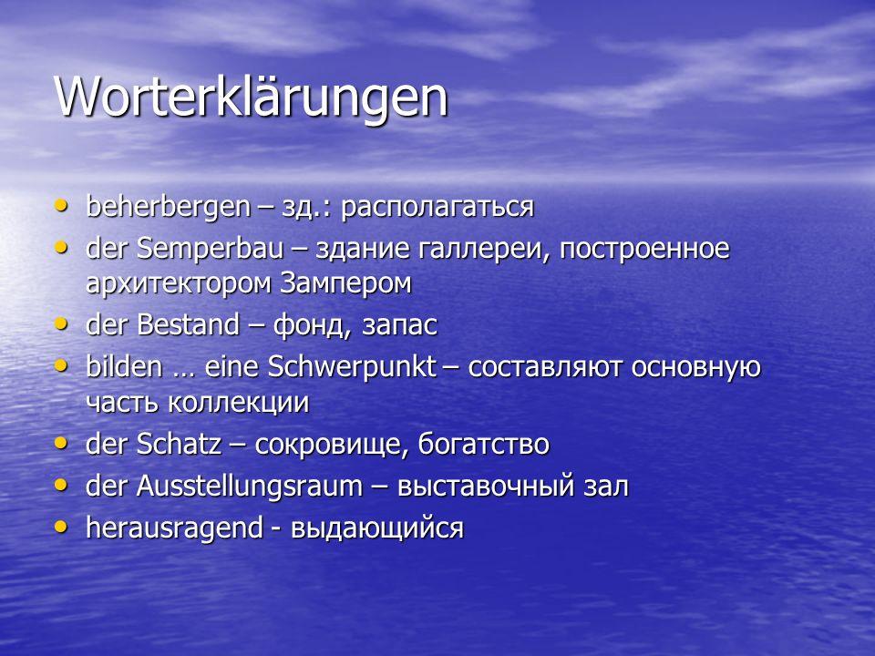 Worterklärungen beherbergen – зд.: располагаться