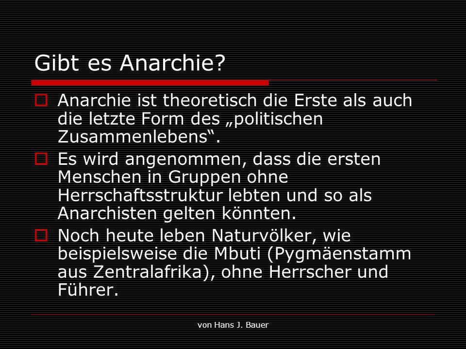 """Gibt es Anarchie Anarchie ist theoretisch die Erste als auch die letzte Form des """"politischen Zusammenlebens ."""