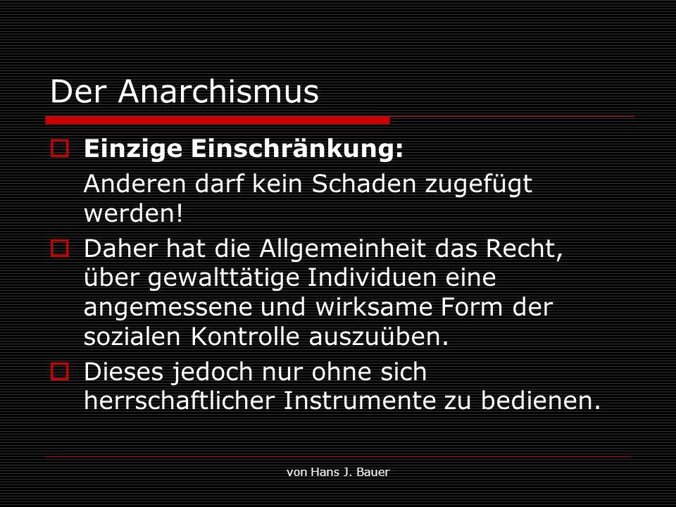 Der Anarchismus Einzige Einschränkung: