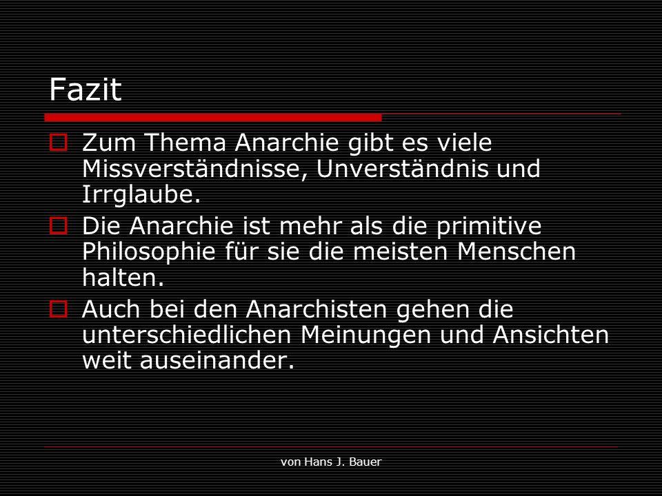 Fazit Zum Thema Anarchie gibt es viele Missverständnisse, Unverständnis und Irrglaube.