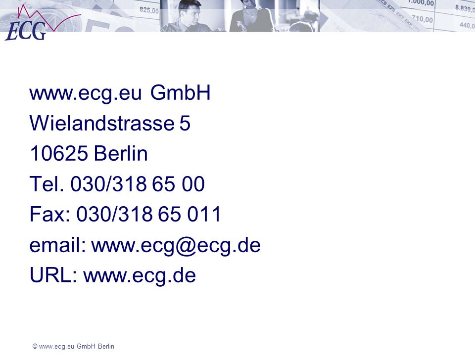 www.ecg.eu GmbH Wielandstrasse 5. 10625 Berlin. Tel. 030/318 65 00. Fax: 030/318 65 011. email: www.ecg@ecg.de.