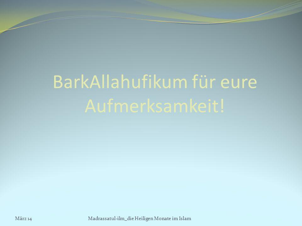 BarkAllahufikum für eure Aufmerksamkeit!