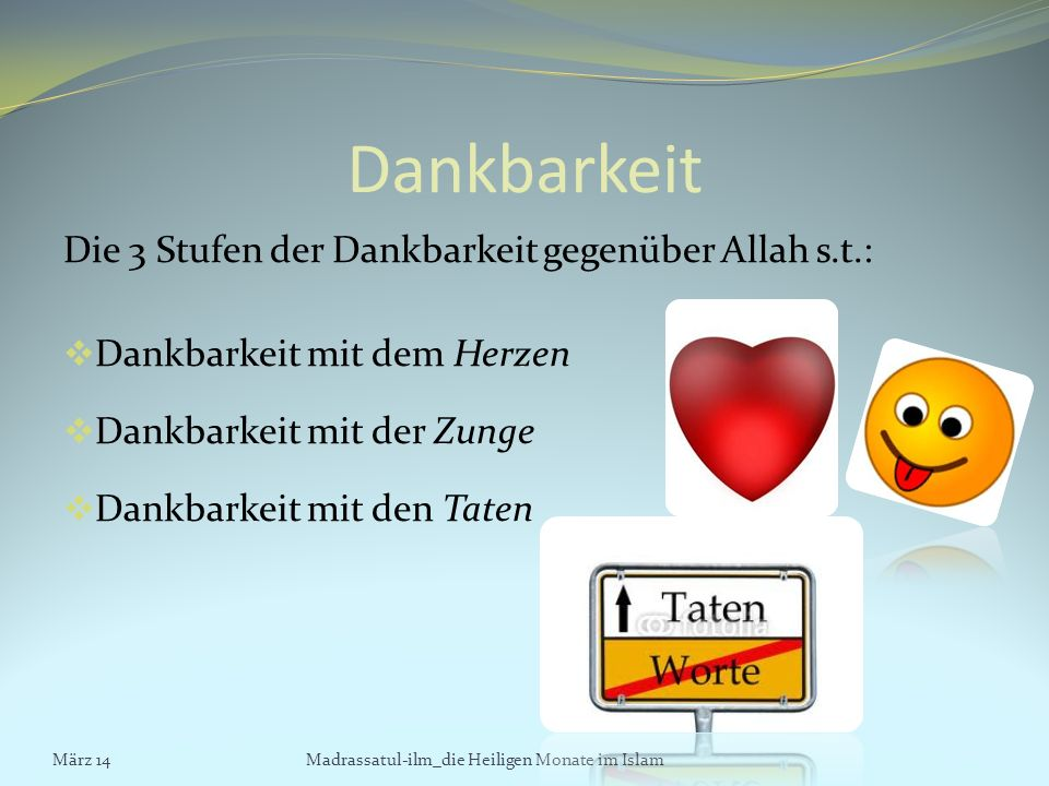 Dankbarkeit Die 3 Stufen der Dankbarkeit gegenüber Allah s.t.:
