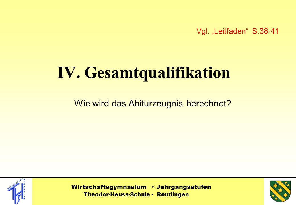 IV. Gesamtqualifikation