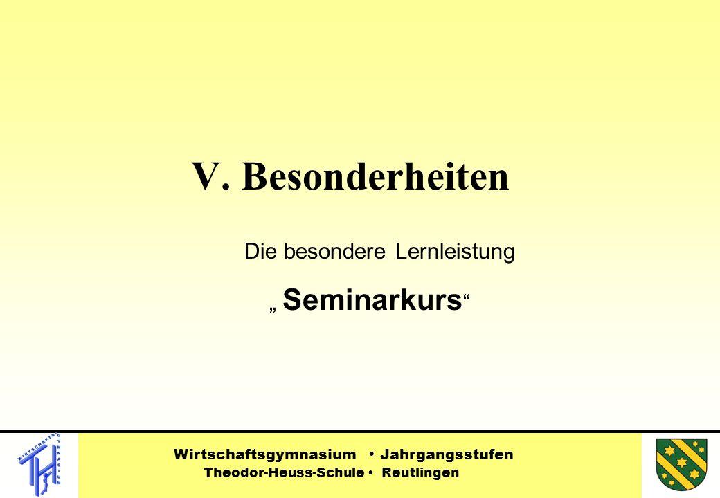 """V. Besonderheiten Die besondere Lernleistung """" Seminarkurs"""