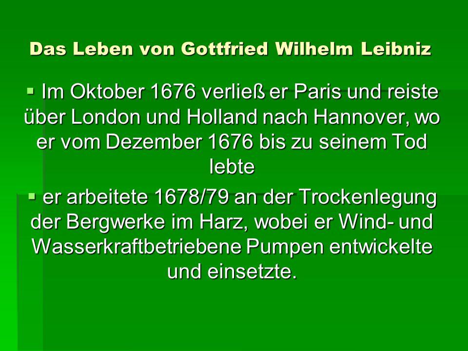 Das Leben von Gottfried Wilhelm Leibniz