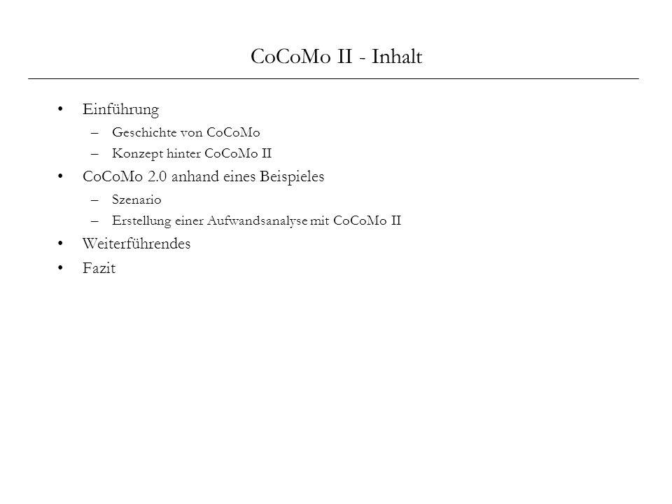 CoCoMo II - Inhalt Einführung CoCoMo 2.0 anhand eines Beispieles