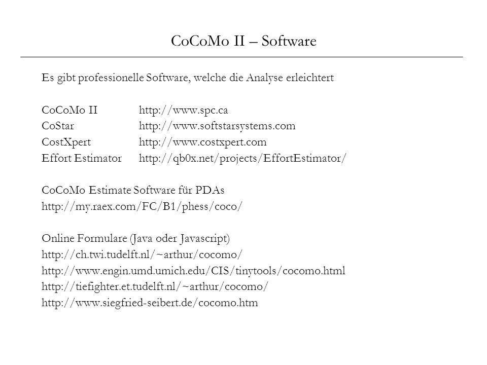CoCoMo II – Software Es gibt professionelle Software, welche die Analyse erleichtert. CoCoMo II http://www.spc.ca.