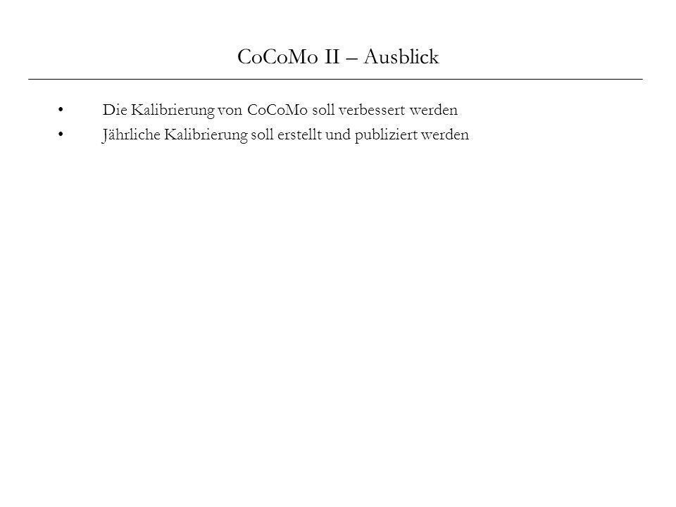 CoCoMo II – Ausblick Die Kalibrierung von CoCoMo soll verbessert werden.