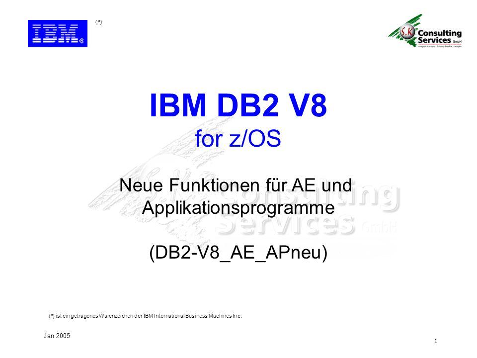IBM DB2 V8 for z/OS Neue Funktionen für AE und Applikationsprogramme
