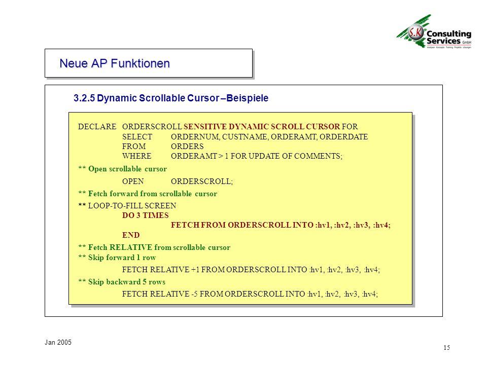 Neue AP Funktionen 3.2.5 Dynamic Scrollable Cursor –Beispiele