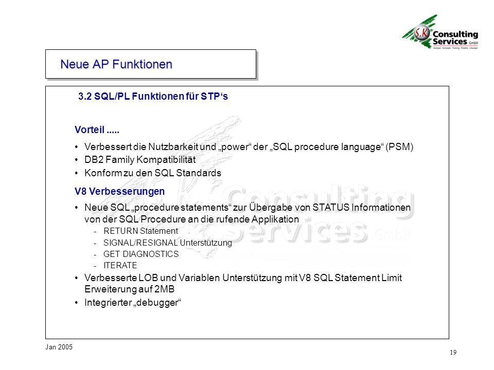 Neue AP Funktionen 3.2 SQL/PL Funktionen für STP's Vorteil .....