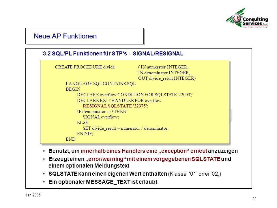 Neue AP Funktionen 3.2 SQL/PL Funktionen für STP's – SIGNAL/RESIGNAL