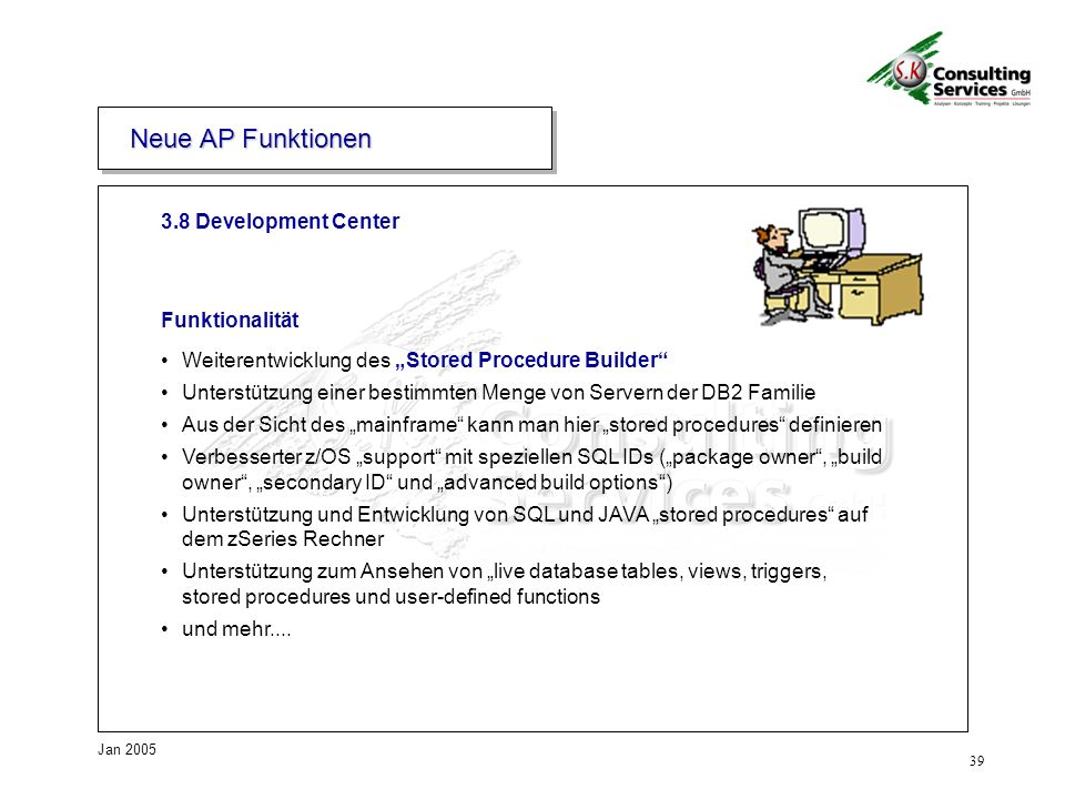Neue AP Funktionen 3.8 Development Center Funktionalität