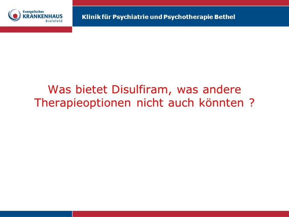 Was bietet Disulfiram, was andere Therapieoptionen nicht auch könnten