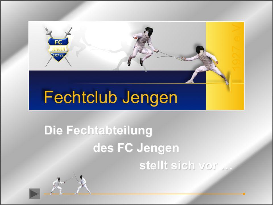 Die Fechtabteilung des FC Jengen stellt sich vor …
