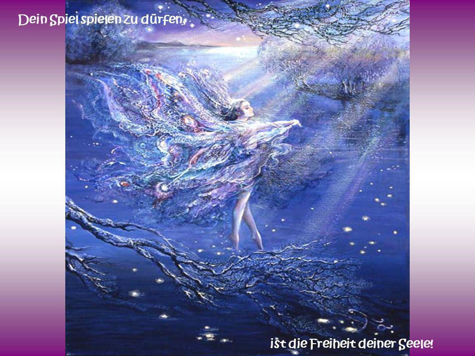 ist die Freiheit deiner Seele!