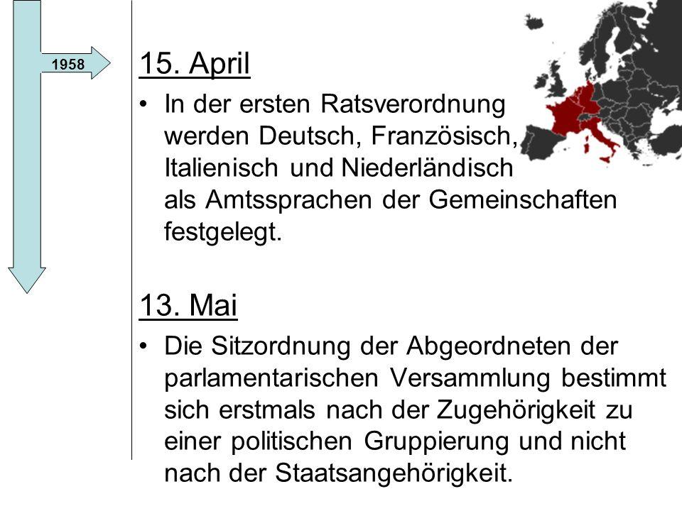 15. April In der ersten Ratsverordnung werden Deutsch, Französisch, Italienisch und Niederländisch als Amtssprachen der Gemeinschaften festgelegt.