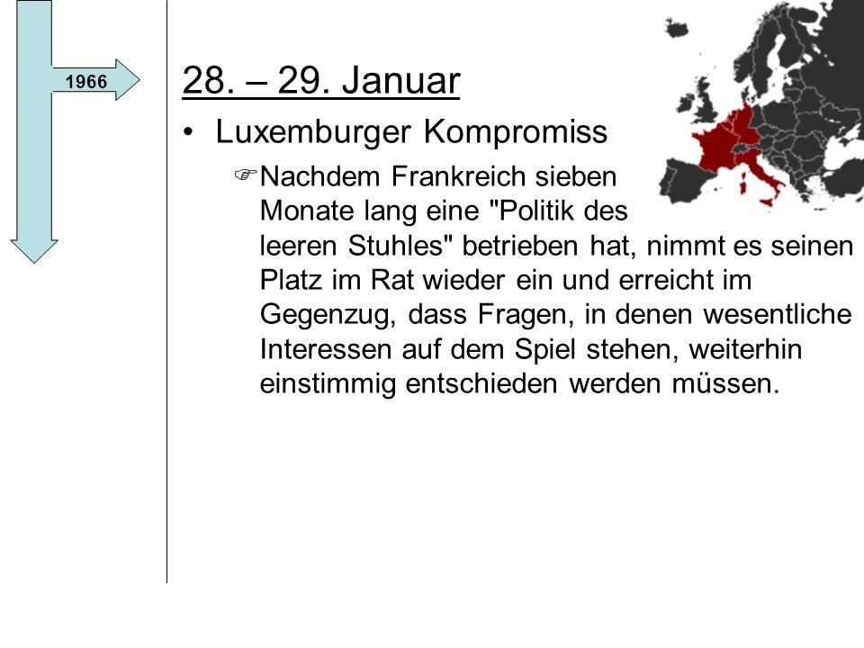 28. – 29. Januar Luxemburger Kompromiss