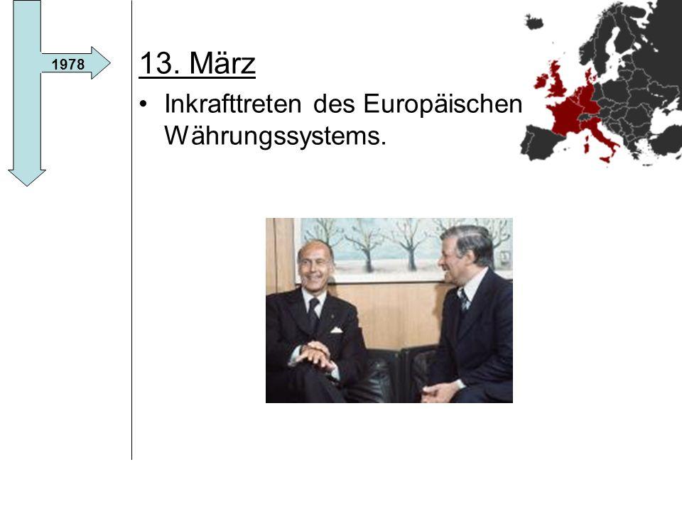 13. März Inkrafttreten des Europäischen Währungssystems. 1978