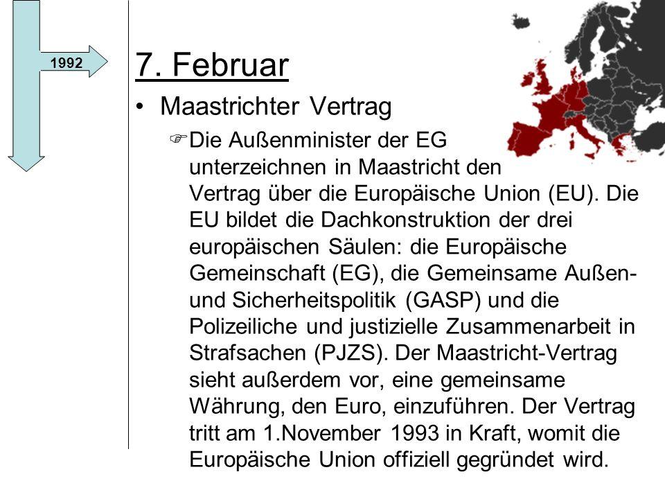 7. Februar Maastrichter Vertrag